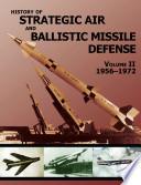 History of Strategic and Ballistic Missile Defense  Volume II Book