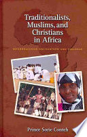 Traditionalists Muslims And Christians In Africa