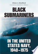 Black Submariners In The United States Navy 1940 1975