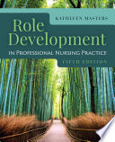 Role Development Professional Nursing Practice