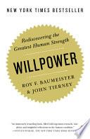 """Willpower: Rediscovering the Greatest Human Strength"" by Roy F. Baumeister, John Tierney"