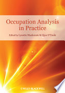 """""""Occupation Analysis in Practice"""" by Lynette Mackenzie, Gjyn O'Toole"""