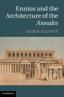 Ennius and the Architecture of the Annales