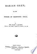 Marian Grey  Or  The Heiress of Redstone Hall
