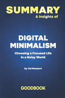 Summary & Insights of Digital Minimalism by Cal Newport - Goodbook