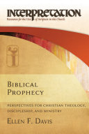 Biblical Prophecy: Perspectives for Christian Theology, ...
