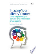 Imagine Your Library s Future