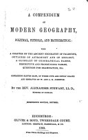 A Compendium of Modern Geography, Political, Physical and Mathematical