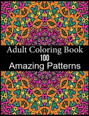 Adult Coloring Book 100 Amazing Patterns