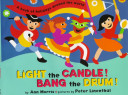 Light the Candle! Bang the Drum!