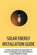 Solar Energy Installation Guide