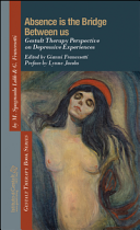 Absence is the Bridge Between Us  Gestalt Therapy Perspective on Depressive Experiences Book