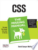 """CSS: The Missing Manual: The Missing Manual"" by David Sawyer McFarland"