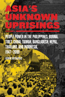 Asia s Unknown Uprisings  People power in the Philippines  Burma  Tibet  China  Taiwan  Bangladesh  Nepal  Thailand and Indonesia  1947 2009