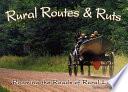 Rural Routes   Ruts