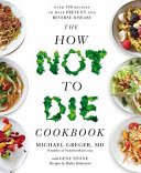 The How Not to Die Cookbook Book