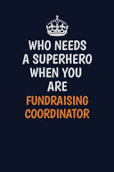 Who Needs a Superhero When You Are Fundraising Coordinator