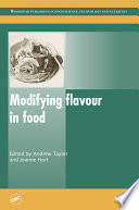 """""""Modifying Flavour in Food"""" by A. J. Taylor, J Hort"""