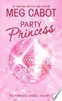 The Princess Diaries  Volume VII  Party Princess Book PDF