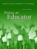 Student Lecture Companion To Accompany Nurse As Educator