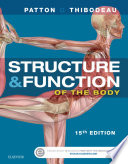 """Structure & Function of the Body Softcover"" by Kevin T. Patton, PhD, Gary A. Thibodeau, PhD"