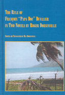 The Rule of Francois   Papa Doc   Duvalier in Two Novels by Roger Dorsinville Book PDF