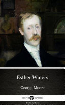 Esther Waters by George Moore - Delphi Classics (Illustrated) Pdf/ePub eBook