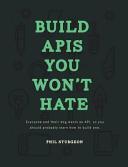 Build APIs You Won't Hate