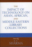 The Impact Of Technology On Asian African And Middle Eastern Library Collections