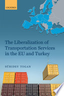 The Liberalization of Transportation Services in the EU and Turkey Book