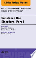 Substance Use Disorders Part I An Issue Of Child And Adolescent Psychiatric Clinics Of North America E Book
