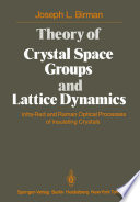 Theory of Crystal Space Groups and Lattice Dynamics