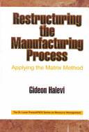 Restructuring the Manufacturing Process Applying the Matrix Method