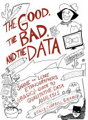 The Good  the Bad  and the Data