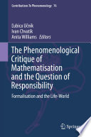 The Phenomenological Critique Of Mathematisation And The Question Of Responsibility
