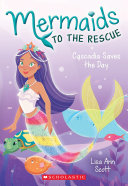 Cascadia Saves the Days  Mermaids to the Rescue  4
