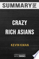 Summary of Crazy Rich Asians (Crazy Rich Asians Trilogy)