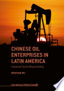 Chinese Oil Enterprises in Latin America