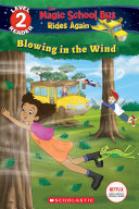 Blowing in the Wind (Scholastic Reader Level 2: The Magic School Bus ...
