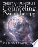 Christian Principles for the Practice of Counseling and Psychotherapy