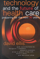 Technology And The Future Of Health Care Book PDF