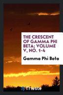 The Crescent of Gamma Phi Beta  Volume V  No  1 4