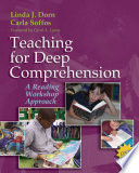"""""""Teaching for Deep Comprehension: A Reading Workshop Approach"""" by Linda J. Dorn, Carla Soffos"""