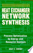 """""""Heat Exchanger Network Synthesis: Process Optimization by Energy and Resource Analysis"""" by Uday V. Shenoy"""