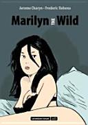 Marilyn the Wild : nach dem gleichnamigen Roman von Jerome Charyn