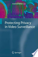 Protecting Privacy In Video Surveillance Book PDF