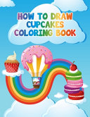 How to Draw Cupcakes Coloring Book