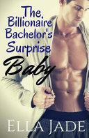 The Billionaire Bachelor's Surprise Baby