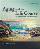 Aging and the Life Course  An Introduction to Social Gerontology Book