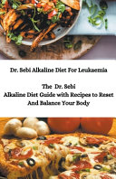 Dr  Sebi Alkaline Diet For Leukaemia  The Dr  Sebi Alkaline Diet Guide with Recipes to Reset And Balance Your Body